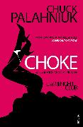 Cover-Bild zu Palahniuk, Chuck: Choke (eBook)