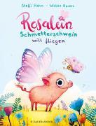 Cover-Bild zu Hahn, Steffi: Rosalein Schmetterschwein will fliegen