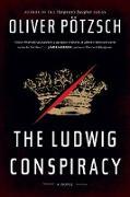 Cover-Bild zu Potzsch, Oliver: Ludwig Conspiracy (eBook)
