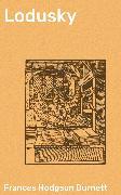 Cover-Bild zu Burnett, Frances Hodgson: Lodusky (eBook)