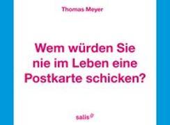 Cover-Bild zu Meyer, Thomas: Wem würden Sie nie im Leben eine Postkarten schicken?