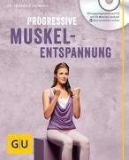 Cover-Bild zu Hainbuch, Friedrich: Progressive Muskelentspannung (mit Audio CD)