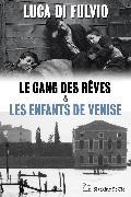 Cover-Bild zu di Fulvio, Luca: Le gang des rêves - Les enfants de Venise (eBook)
