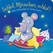 Cover-Bild zu Häfner, Carla: Schlaf, Mäuschen, schlaf! Mein Lieblingslied zur Guten Nacht
