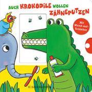 Cover-Bild zu Häfner, Carla: Auch Krokodile wollen Zähneputzen