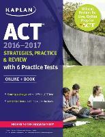 Cover-Bild zu ACT 2016-2017 Strategies, Practice, and Review with 6 Practice Tests von Kaplan Test Prep
