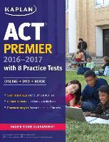 Cover-Bild zu ACT Premier 2016-2017 with 8 Practice Tests von Kaplan Test Prep