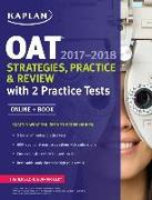 Cover-Bild zu OAT 2017-2018 Strategies, Practice & Review with 2 Practice Tests von Kaplan Test Prep