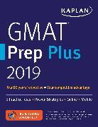 Cover-Bild zu GMAT Prep Plus 2019 von Kaplan Test Prep