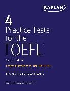 Cover-Bild zu 4 Practice Tests for the TOEFL von Kaplan Test Prep