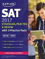 Cover-Bild zu SAT 2017 Strategies, Practice & Review with 3 Practice Tests von Kaplan Test Prep