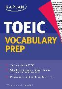 Cover-Bild zu Kaplan TOEIC Vocabulary Prep von Kaplan Test Prep