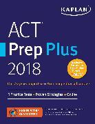 Cover-Bild zu ACT Prep Plus 2018 von Kaplan Test Prep