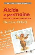 Cover-Bild zu Delbrêl, Madeleine: Alcide, le petit moine (eBook)