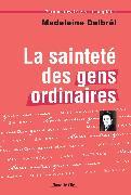 Cover-Bild zu Delbrêl, Madeleine: La Sainteté des gens ordinaires (eBook)