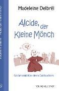Cover-Bild zu Delbrêl, Madeleine: Alcide, der kleine Mönch