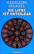 Cover-Bild zu Delbrel, Madeleine: Die Liebe ist unteilbar