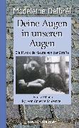 Cover-Bild zu Delbrêl, Madeleine: Deine Augen in unseren Augen (eBook)