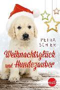 Cover-Bild zu Schier, Petra: Weihnachtsglück und Hundezauber (eBook)