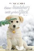 Cover-Bild zu Schier, Petra: Kleines Hundeherz sucht großes Glück (eBook)