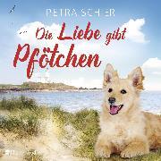 Cover-Bild zu Schier, Petra: Die Liebe gibt Pfötchen (ungekürzt) (Audio Download)