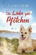 Cover-Bild zu Schier, Petra: Die Liebe gibt Pfötchen (eBook)
