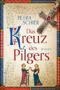 Cover-Bild zu Schier, Petra: Das Kreuz des Pilgers (eBook)