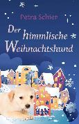 Cover-Bild zu Schier, Petra: Der himmlische Weihnachtshund (eBook)