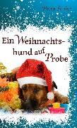 Cover-Bild zu Schier, Petra: Ein Weihnachtshund auf Probe (eBook)