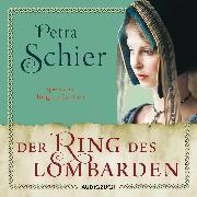 Cover-Bild zu Schier, Petra: Der Ring des Lombarden (ungekürzt) (Audio Download)