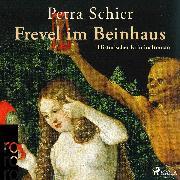 Cover-Bild zu Schier, Petra: Frevel im Beinhaus (Ungekürzt) (Audio Download)
