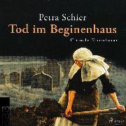 Cover-Bild zu Schier, Petra: Tod im Beginenhaus (Ungekürzt) (Audio Download)