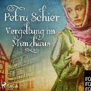 Cover-Bild zu Schier, Petra: Vergeltung im Münzhaus (Ungekürzt) (Audio Download)