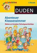 Cover-Bild zu Abenteuer Klassenzimmer, 1. Klasse von Klein, Martin
