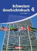 Cover-Bild zu Schweizer Geschichtsbuch, Aktuelle Ausgabe, Band 4, Zeitgeschichte seit 1945, Schülerbuch von Holstein, Karl-Heinz