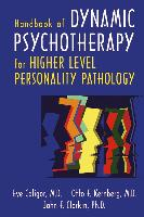 Cover-Bild zu Caligor, Eve: Handbook of Dynamic Psychotherapy for Higher Level Personality Pathology (eBook)