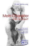 Cover-Bild zu Jung, Mathias: Mein Charakter - mein Schicksal?