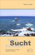 Cover-Bild zu Jung, Mathias: Seele, Sucht, Sehnsucht