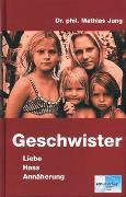 Cover-Bild zu Jung, Mathias: Geschwister - Liebe, Hass, Annäherung