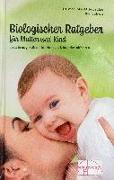 Cover-Bild zu Bruker, M. O.: Biologischer Ratgeber für Mutter und Kind