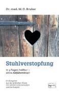 Cover-Bild zu Bruker, Max Otto: Stuhlverstopfung in 3 Tagen heilbar, ohne Abführmittel