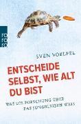 Cover-Bild zu Voelpel, Sven: Entscheide selbst, wie alt du bist (eBook)
