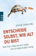 Cover-Bild zu Voelpel, Sven: Entscheide selbst, wie alt du bist