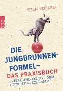 Cover-Bild zu Voelpel, Sven: Die Jungbrunnenformel - das Praxisbuch