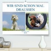 Cover-Bild zu Bea Müller, Hundefotowerk: WIR SIND SCHON MAL DRAUSSEN - Was Hunde wollen (Premium, hochwertiger DIN A2 Wandkalender 2021, Kunstdruck in Hochglanz)