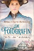Cover-Bild zu Durst-Benning, Petra: Die Fotografin - Die Zeit der Entscheidung (eBook)