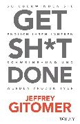 Cover-Bild zu Gitomer, Jeffrey: Get Sh*t done (eBook)