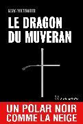 Cover-Bild zu Voltenauer, Marc: Le Dragon du Muveran (eBook)