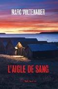 Cover-Bild zu Voltenauer, Marc: L'aigle de sang (eBook)