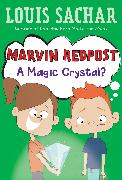 Cover-Bild zu Sachar, Louis: Marvin Redpost #8: A Magic Crystal? (eBook)
